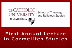 The First Annual Carmelite Lecture
